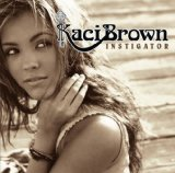 Instigator Lyrics Kaci Brown