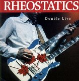 Double Live Lyrics Rheostatics