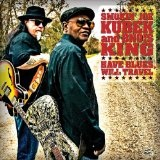 Have Blues, Will Travel Lyrics Smokin' John Kubek & Bnois King