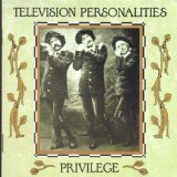 Privilege Lyrics Television Personalities