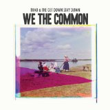 We the Common Lyrics Thao & The Get Down Stay Down