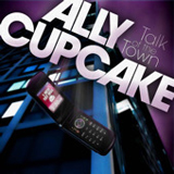 Talk Of The Town Lyrics Ally Cupcake