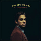 All These Dreams Lyrics Andrew Combs