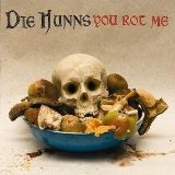 You Rot Me Lyrics Die Hunns