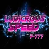 Ludicrous Speed Lyrics F-777