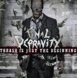 Thrash Is Just the Beginning Lyrics Final Depravity