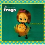 My Daughter The Broad Lyrics Frogs