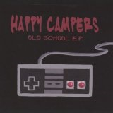 Old School EP Lyrics Happy Campers