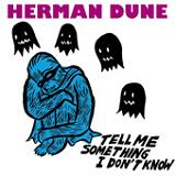 Tell Me Something I Don't Know (EP) Lyrics Herman Dune