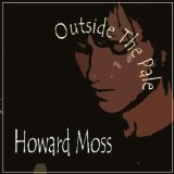 Outside The Pale Lyrics Howard Moss