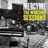 The Worship Sessions Lyrics MercyMe