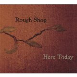 Here Today Lyrics Rough Shop