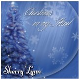 Christmas On My Mind Lyrics Sherry Lynn