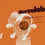 Margerine Eclipse Lyrics Stereolab