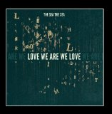 Love We Are We Love Lyrics The Sea, The Sea