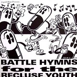 Battle Hymns For Recluse Youth Lyrics Tiltwheel