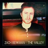 The Valley Lyrics Zach Berkman