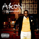 Konvicted Lyrics Akon