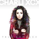 True Romance Lyrics Charli XCX