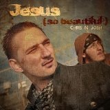 Jesus (so Beautiful) Lyrics Chris N' Josh