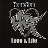 Love & Life Lyrics HomeRun