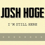 I'm Still Here Lyrics Josh Hoge