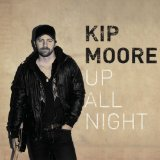 Up All Night Lyrics Kip Moore