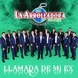 Llamada de Mi Ex (Single) Lyrics La Arrolladora Banda El Limon