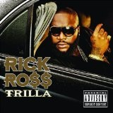 Trilla Lyrics Rick Ross