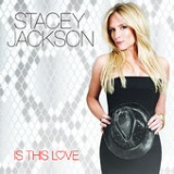 Is This Love (Single) Lyrics Stacey Jackson