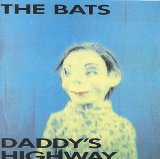 Daddy's Highway Lyrics The Bats