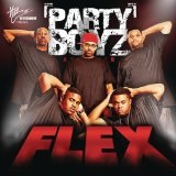 Flex (Single) Lyrics The Party Boyz