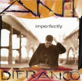 Imperfectly Lyrics Ani Difranco