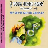 My Day/In Motion And Play (Bobby Susser Songs For Children) Lyrics Bobby Susser