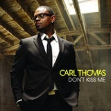 Don't Kiss Me (Single) Lyrics CARL THOMAS