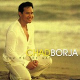 Show Me the Way Lyrics Chad Borja