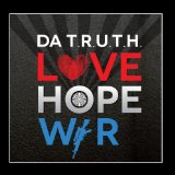 Love, Hope, War Lyrics Da T.R.U.T.H.