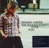The Roads Don't Love You Lyrics Gemma Hayes