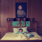 Ways to Go (Single) Lyrics Grouplove