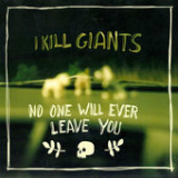 No One Will Ever Leave You (EP) Lyrics I Kill GIants
