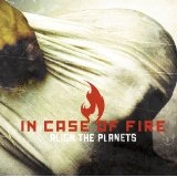 Align The Planets Lyrics In Case Of Fire