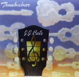 Troubadour Lyrics J.J. Cale