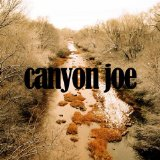 Canyon Joe Lyrics Joe Purdy
