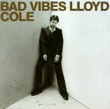 Bad Vibes Lyrics Lloyd Cole