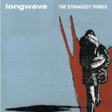 The Strangest Things Lyrics Longwave