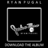 Jukebox45 (Mixtape) Lyrics Ryan Pugal