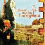 Honeydew Lyrics Shawn Mullins