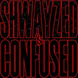 Shwayzed and Confused (EP) Lyrics Shwayze