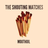 Mouthoil EP Lyrics The Shouting Matches