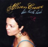 This Little Bird Lyrics Allison Crowe